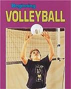 Beginning Volleyball (Beginning Sports) by…