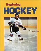 Beginning Hockey (Beginning Sports) by Julie…