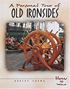 A personal tour of old Ironsides by Robert…
