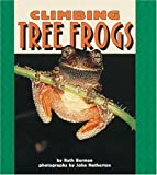 Ruth Berman: Climbing Tree Frogs (Pull Ahead Books)