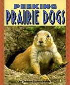 Peeking Prairie Dogs (Pull Ahead Books:…