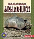 Digging Armadillos (Pull Ahead Books:…