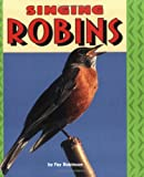 Fay Robinson: Singing Robins (Pull Ahead Books)