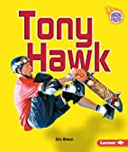 Tony Hawk (Amazing Athletes) by Eric Braun