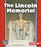 The Lincoln Memorial (Pull Ahead Books:…