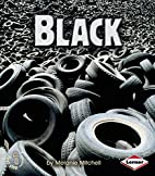 Black (First Step Nonfiction: Colors) by…