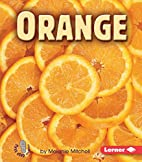 Orange (First Step Nonfiction: Colors) by…