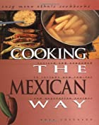 Cooking the Mexican Way: Revised and…