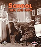 School Then and Now (First Step Nonfiction:…