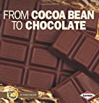 From Cocoa Bean to Chocolate (Start to…