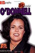 Rosie O'Donnell (A&E Biography) by Katherine…