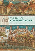 The Fall of Constantinople (Pivotal Moments…