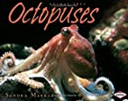 Octopuses by Sandra Markle