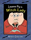 Carlson, Nancy L.: Louanne Pig in Witch Lady