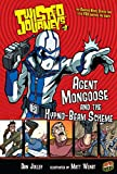 Jolley, Dan: Twisted Journeys 9: Agent Mongoose and the Hypno-beam Scheme (Graphic Universe)