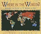 Where in the World?: Around the Globe in 13…