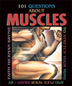 101 Questions About Muscles: To Stretch Your…