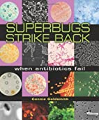 Superbugs Strike Back: When Antibiotics Fail…