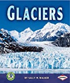 Glaciers (Early Bird Earth Science) by Sally…