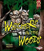 Watchers in the Woods (Monster Chronicles)…