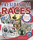 Presidential Races: The Battle for Power in…
