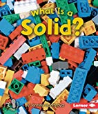 What Is a Solid? (First Step Nonfiction:…