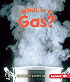 What Is a Gas? (First Step Nonfiction:…