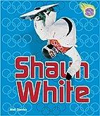 Shaun White (Amazing Athletes) by Matt…