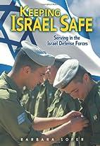 Keeping Israel Safe: Serving the Israel…