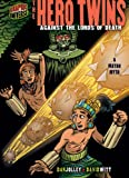 Jolley, Dan: The Hero Twins: Against the Lords of Death: A Mayan Myth (Graphic Myths & Legends)