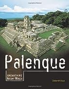 Palenque by Deborah Kops