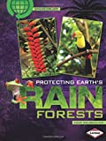 Anne Welsbacher: Protecting Earth's Rain Forests (Saving Our Living Earth)