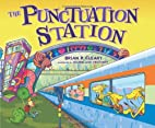 The Punctuation Station by Brian P. Cleary