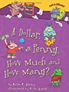 A Dollar, a Penny, How Much and How Many?…