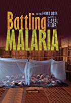 Battling Malaria: On the Front Lines Against…