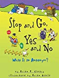 Cleary, Brian P.: Stop and Go, Yes and No: What Is an Antonym?