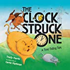 The Clock Struck One: A Time-telling Tale…