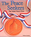 Aaseng, Nathan: The Peace Seekers: The Nobel Peace Prize