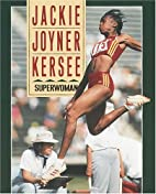 Jackie Joyner-Kersee: Superwoman (Sports…