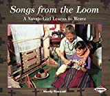 Monty Roessel: Songs from the Loom: A Navajo Girl Learns to Weave (We Are Still Here)