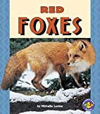 Red Foxes (Pull Ahead Books: Animals) by…
