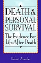 Death and Personal Survival by Robert…
