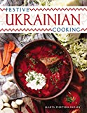 Farley, Marta Pisetska: Festive Ukrainian Cooking
