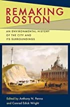 Remaking Boston: An Environmental History of…