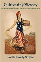 Cultivating Victory: The Women's Land Army…