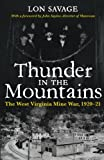 Savage, Lon: Thunder in the Mountains: The West Virginia Mine War, 1920-21