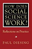 Diesing, Paul: How Does Social Science Work?: Reflections on Practice