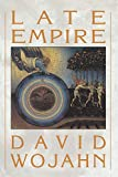 Wojahn, David: Late Empire