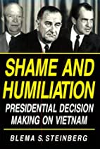 Shame and Humiliation: Presidential Decision…