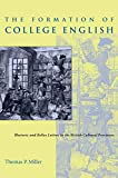 Miller, Thomas P.: The Formation of College English: Rhetoric and Belles Lettres in the British Cultural Provinces